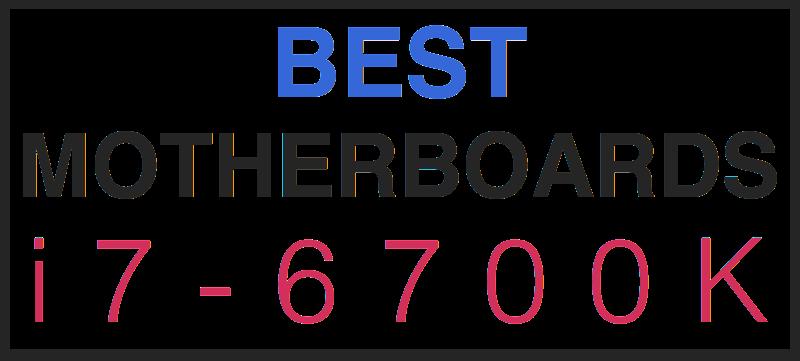 best motherboards for i7-6700k