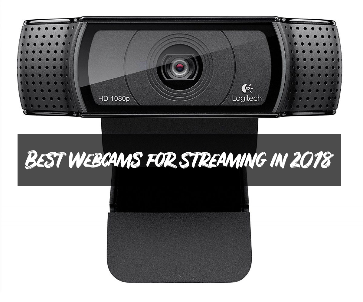 Best Webcams for Streaming 2018 (Buyer's Guide)